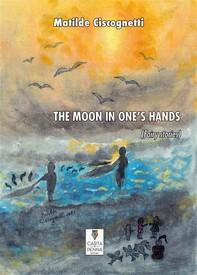 The Moon In Ones Hands - Librerie.coop