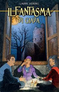Il fantasma di Giada - Librerie.coop