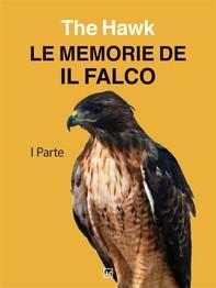 "Le memorie de ""Il Falco"" - Librerie.coop"