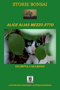 Storie Bonsai - Alice alias mezzo etto - Librerie.coop