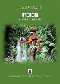 Indios - Il popolo degli Dei - - Librerie.coop