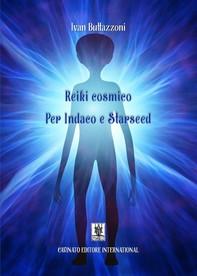 Reiki cosmico per Indaco e Starseed - Librerie.coop