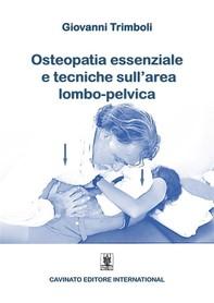 Osteopatia Essenziale e tecniche sull'area lombo-pelvica - Librerie.coop