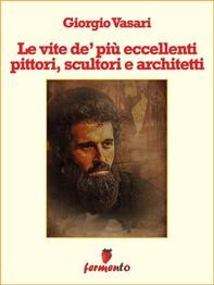 Le vite de' più eccellenti pittori, scultori e architetti - Librerie.coop