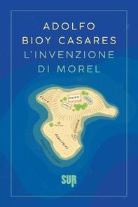 L'invenzione di Morel - Librerie.coop