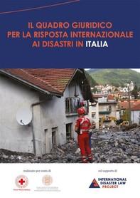 Il quadro giuridico per la risposta internazionale ai disastri in Italia - Librerie.coop