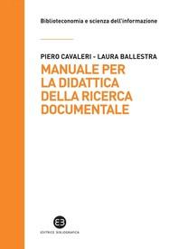 Manuale per la didattica della ricerca documentale - Librerie.coop