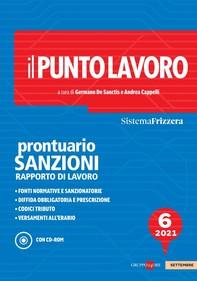 Il Punto Lavoro 6/2021 - Prontuario Sanzioni Rapporto di Lavoro con CD-ROM - Librerie.coop