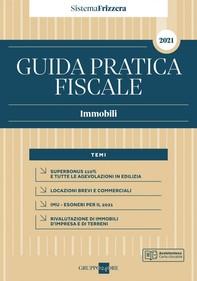 Guida Pratica Fiscale Immobili 2021 - Sistema Frizzera - Librerie.coop