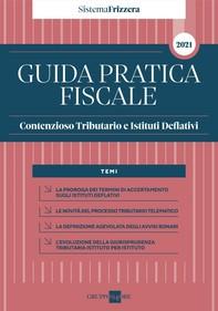 Guida Pratica Contenzioso Tributario e Istituti Deflativi 2021 - Librerie.coop