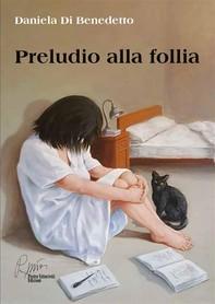 Preludio alla follia (nuova edizione) - Librerie.coop