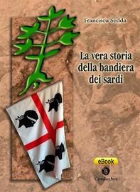 La vera storia della Bandiera dei sardi - Librerie.coop