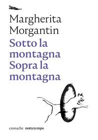Sotto la montagna Sopra la montagna - Librerie.coop