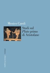 Studi sul «Pluto» primo di Aristofane - Librerie.coop