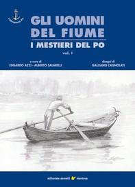 Gli uomini del fiume - I mestieri del Po vol. 1 - Librerie.coop