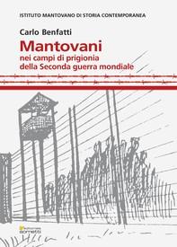 Mantovani nei campi di prigionia della Seconda guerra mondiale - Librerie.coop