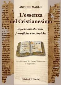 L'essenza del Cristianesimo - Riflessioni storiche, filosofiche e teologiche - Librerie.coop