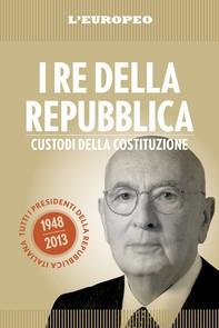 I re della Repubblica - Librerie.coop