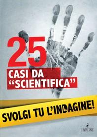 """25 casi da """"scientifica"""" - Librerie.coop"""