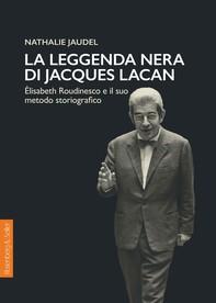 La leggenda nera di Jacques Lacan - Librerie.coop