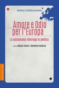 Amore e odio per l'Europa - Librerie.coop