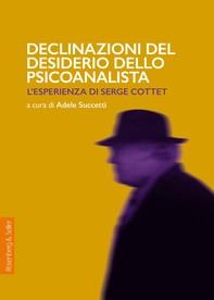 Declinazioni del desiderio dello psicoanalista - Librerie.coop