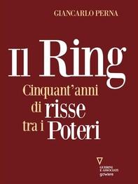 Il Ring. Cinquant'anni di risse tra i poteri - Librerie.coop