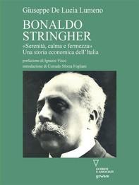 Bonaldo Stringher «Serenità, calma e fermezza». Una storia economica dell'Italia - Librerie.coop
