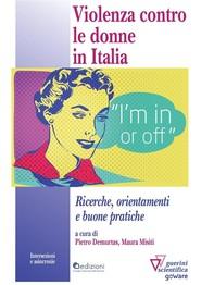Violenza contro le donne in Italia. Ricerche, orientamenti e buone pratiche - Librerie.coop