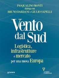 Vento dal Sud. Logistica, infrastrutture e mercato per una nuova Europa - Librerie.coop