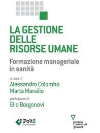 La gestione delle risorse umane. Formazione manageriale in sanità - Librerie.coop