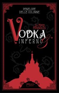 Vodka&Inferno: 1 - Librerie.coop