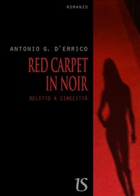 Red carpet in noir. Delitto a Cinecittà - Librerie.coop