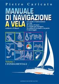 Manuale di navigazione a vela (Volume 1) - Librerie.coop