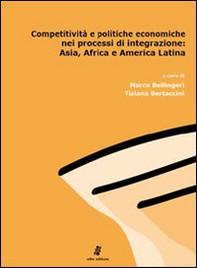 Competitività e politiche economiche nei processi di integrazione: Asia, Africa e America latina - Librerie.coop