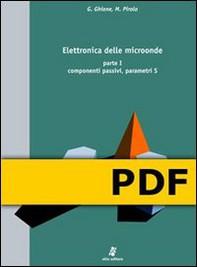 Elettronica delle microonde. Vol. 1: componenti passivi, parametri S - Librerie.coop