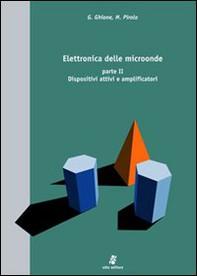 Elettronica delle microonde. Vol. 2: Dispositivi attivi e amplificatori - Librerie.coop