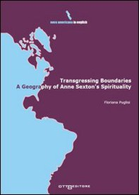 Transgressing Boundaries: A Geography of Anne Sexton's Spirituality - Librerie.coop