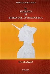 Il segreto di Piero della Francesca - Librerie.coop