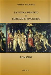 La tavola di mezzo di Lorenzo il Magnifico - Librerie.coop