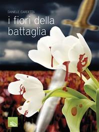 I fiori della battaglia - Librerie.coop