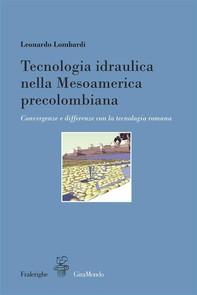 Tecnologia idraulica nella Mesoamerica precolombiana - Librerie.coop