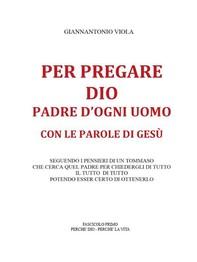 Per pregare Dio, Padre d'ogni uomo, con le parole di Gesù- Fascicolo Primo - Librerie.coop