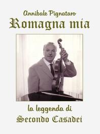 Romagna mia. La leggenda di Secondo Casadei - Librerie.coop