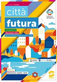 città futura 1 - Costituzione, legalità e diritti - Librerie.coop
