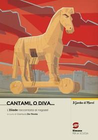 Cantami, o diva… L'Iliade raccontata ai ragazzi - Librerie.coop