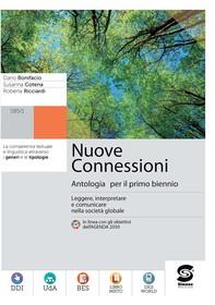 Nuove Connessioni - Antologia per il primo biennio - Tomo A - Librerie.coop