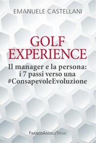 Golf Experience. Il manager e la persona: i 7 passi verso una #ConsapevoleEvoluzione - Librerie.coop