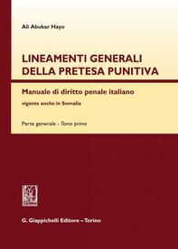 Lineamenti generali della pretesa punitiva. - Librerie.coop