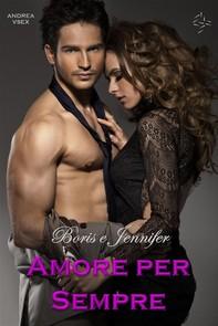 Boris e Jennifer, Amore per Sempre. - Librerie.coop